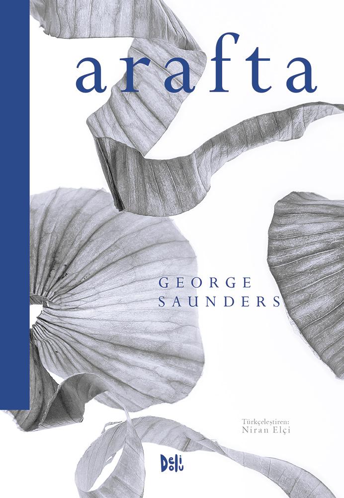 Arafta, George Saunders, Çeviri: Niran Elçi, Delidolu Yayınları